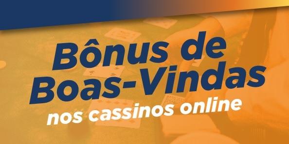 Bonus de boas vindas nos Cassinos Online